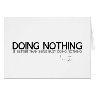 QUOTES: Lao Tzu: Doing nothing Card