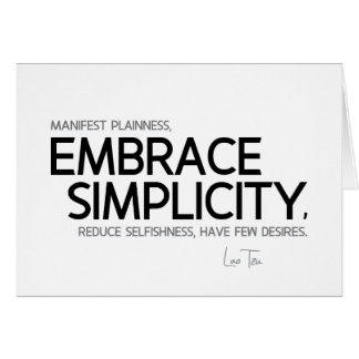 QUOTES: Lao Tzu: Embrace simplicity Card