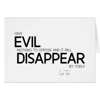 QUOTES: Lao Tzu: Evil will disappear Card
