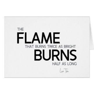 QUOTES: Lao Tzu: Flame burns Card