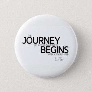 QUOTES: Lao Tzu: Journey thousand miles 6 Cm Round Badge