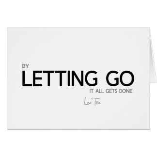 QUOTES: Lao Tzu: Letting go Card