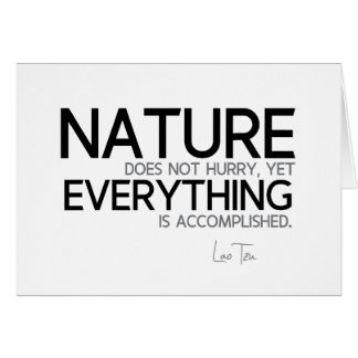 QUOTES: Lao Tzu: Nature, accomplished Card