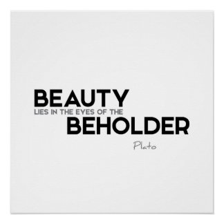 QUOTES: Plato: Beauty beholder Poster