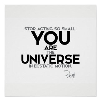 QUOTES: Rumi: You are the universe Poster