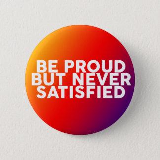 Quotes to motivate and inspire wisdom 6 cm round badge