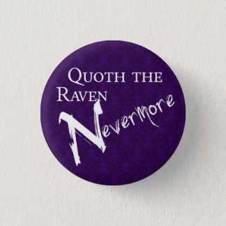Quoth the raven Nevermore 3 Cm Round Badge
