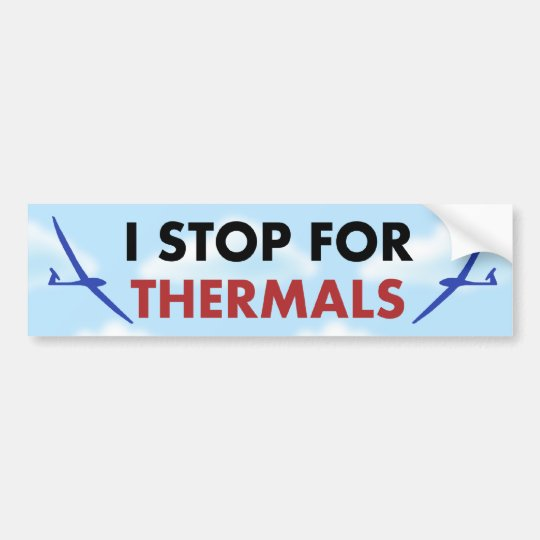 R/C Soaring - I Stop for Thermals Bumper