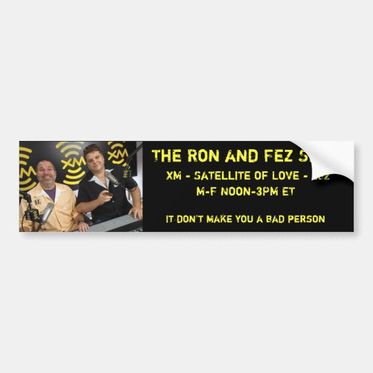 r_f_xm_pic1[4], The Ron and Fez Sh... - Customised Bumper Sticker