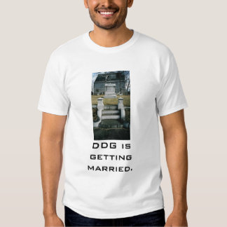R.I.P.gilbert, DDG is getting married. Tee Shirt