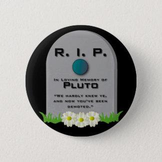 R.I.P. Pluto 6 Cm Round Badge