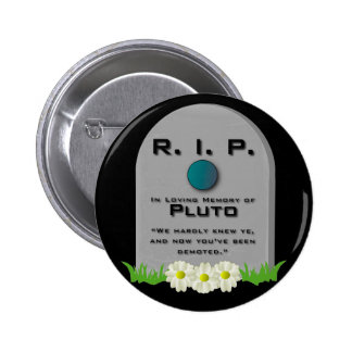R I P Pluto Buttons
