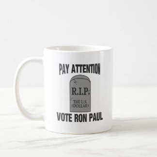 R.I.P. THE US DOLLAR -   RON PAUL 2012 MUG