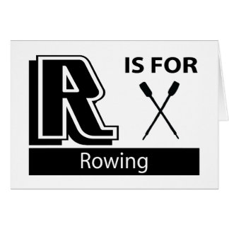 R Is For Rowing Greeting Card
