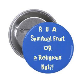 R U A Spiritual Fruit OR A Religious Nut?! 6 Cm Round Badge
