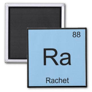 Ra - Rachet Chemistry Element Symbol Slang T-Shirt Fridge Magnet