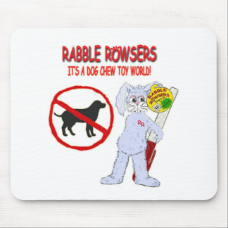 RABBLE ROWSERS It's a Dog Chew Toy World! Mousepad