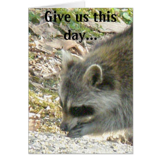Raccoon Give us this day... Note Card