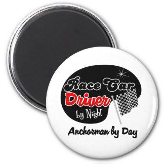 Race Car Driver by Night Anchorman by Day 6 Cm Round Magnet