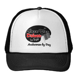 Race Car Driver by Night Anchorman by Day Cap