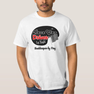 Race Car Driver by Night Bookkeeper by Day T-Shirt