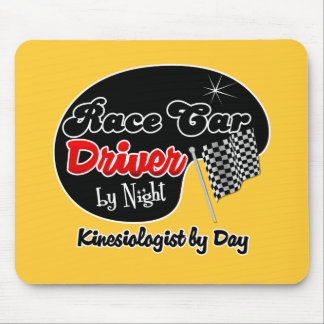 Race Car Driver by Night Kinesiologist by Day Mouse Pad