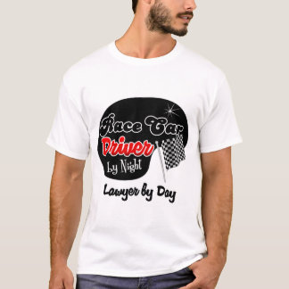 Race Car Driver by Night Lawyer by Day T-Shirt