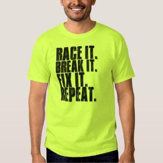 Race It. Break It. Fix It. Repeat. Shirts