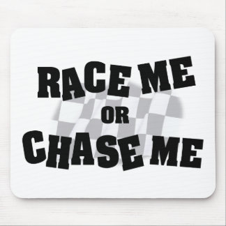 Race Me Or Chase Me Mousepad