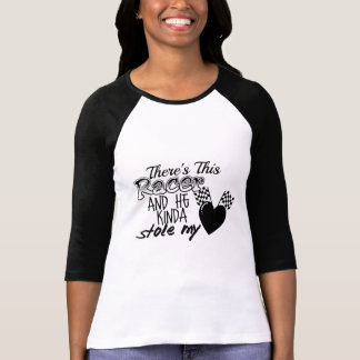 Racer Stole My Heart Shirts