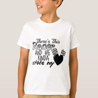 Racer Stole My Heart T-shirts