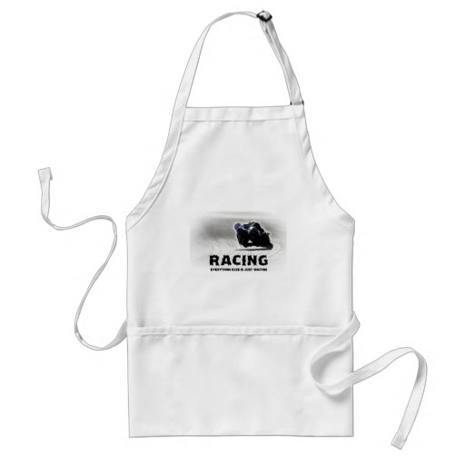 Racing - everything else is just waiting apron