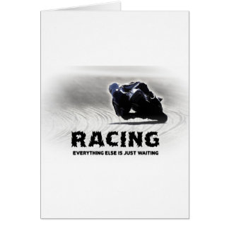 Racing - everything else is just waiting greeting card