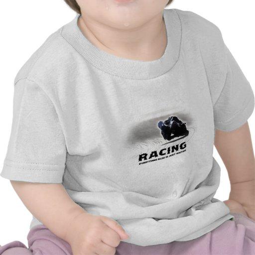Racing - everything else is just waiting tees