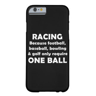 Racing requires balls iPhone 6/6s Barely There iPhone 6 Case