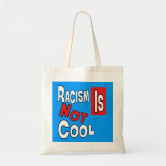 RACISM IS NOT COOL