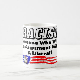 Racist: Winning an argument with a liberal! Basic White Mug