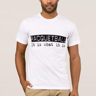 Racquetball It Is T-Shirt