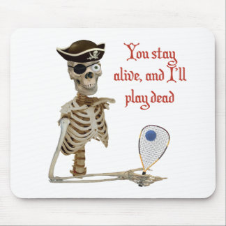 Racquetball Pirate Stay Alive Mouse Pads