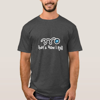 Racquetball T-shirt with funny slogan | That's How