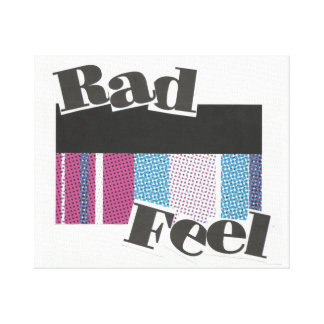 Rad Feel Canvas