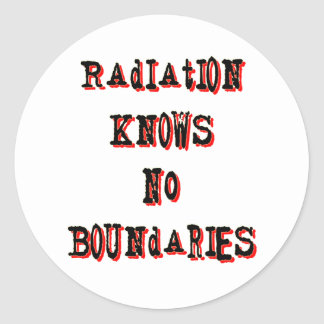 Radiation Knows No Boundaries Anti-Nuclear Round Sticker