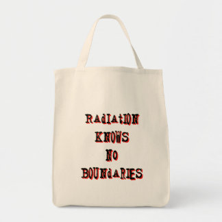Radiation Knows No Boundaries Anti-Nuclear Grocery Tote Bag