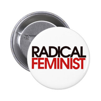 Radical Feminist 6 Cm Round Badge