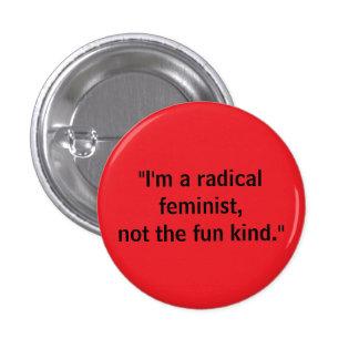 Radical feminist, not fun kind 3 cm round badge