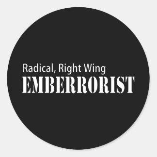 Radical Right Wing Emberrorist Round Sticker