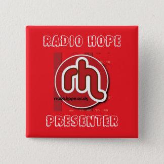Radio Hope Presenter 15 Cm Square Badge