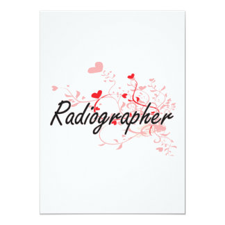 Radiographer Artistic Job Design with Hearts 13 Cm X 18 Cm Invitation Card