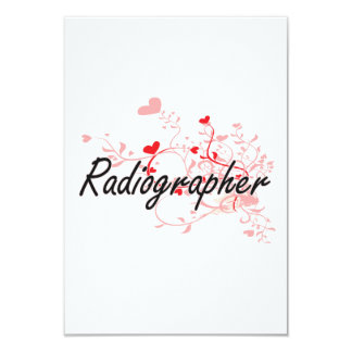 Radiographer Artistic Job Design with Hearts 9 Cm X 13 Cm Invitation Card