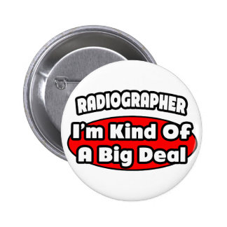 Radiographer Big Deal Pinback Buttons